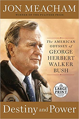 Book Destiny and Power: The American Odyssey of George Herbert Walker Bush (Random House Large Print)