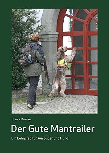 Der Gute Mantrailer: Ein Lehrpfad für Ausbilder und Hund