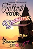 Follow Your Dreams: Dream Interpretation, How to Be Happy, Feeling Good, Self Esteem (Personal Development Book)