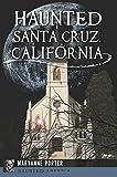Search : Haunted Santa Cruz, California (Haunted America)