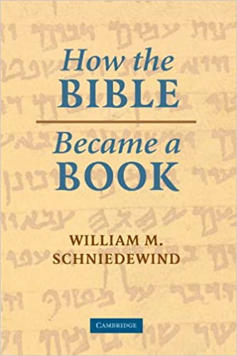 How the Bible Became a Book: The Textualization of Ancient