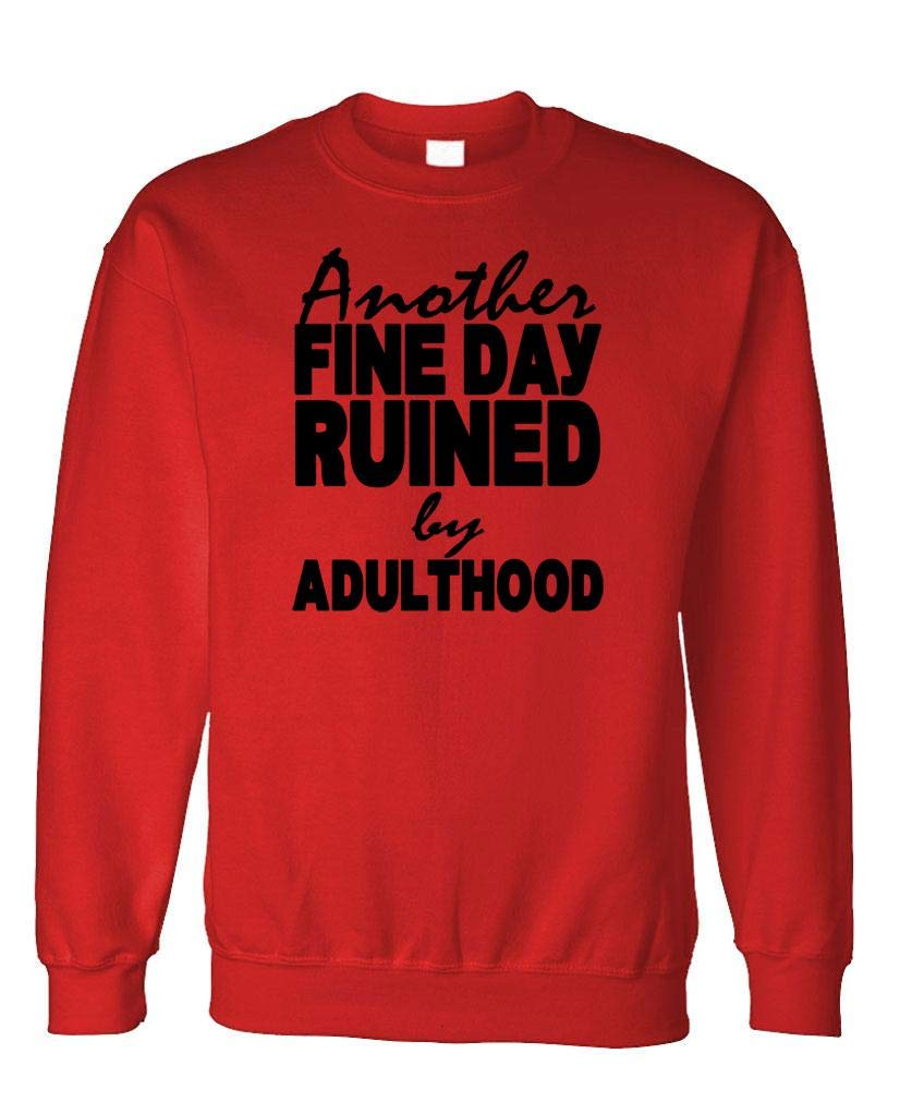 Guacamole - Another FINE Day Ruined by Adulthood - Fleece Sweatshirt, 2XL, Red