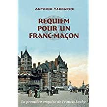 Requiem pour un franc-maçon (Les enquêtes de Francis Leahy) (French Edition)