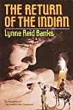 The Return of the Indian (The Indian in the Cupboard Book 2)