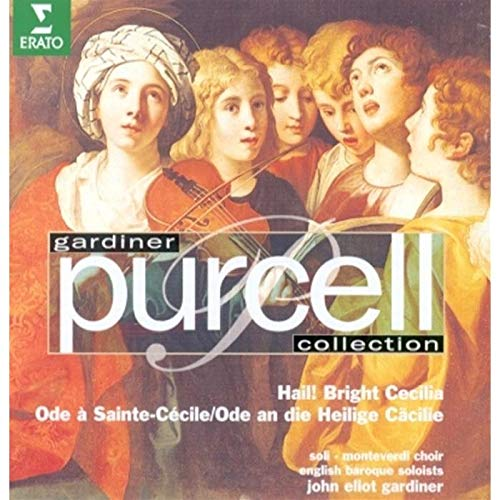 Gardiner Purcell Collection - Hail ! Bright Cecilia