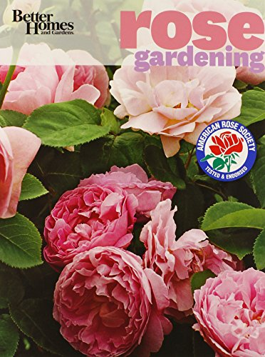 Growing Roses - Better Homes and Gardens Rose Gardening (Better Homes and Gardens Gardening)