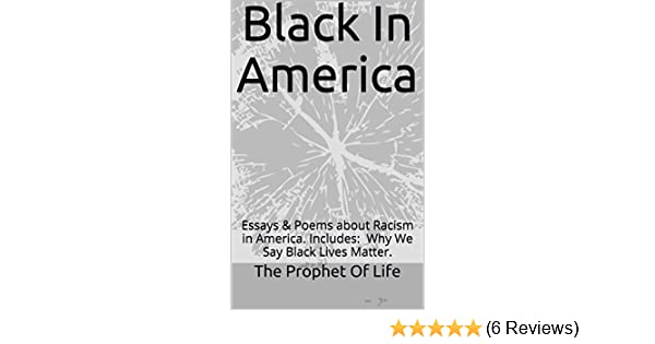 Life After High School Essay Black In America Essays  Poems About Racism In America Includes Have We  Done Better During Obamas Presidency Why We Say Black Lives Matter What Is Thesis In An Essay also Essay Writing Thesis Statement Black In America Essays  Poems About Racism In America Includes  Synthesis Essays