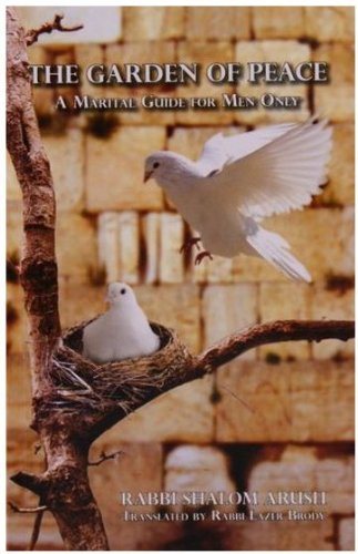 (The Garden of Peace: A Marital Guide for Men Only (Paperback) by Rabbi Shalom Arush (Author))