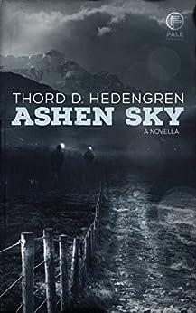 Ashen Sky: A Novella by [Hedengren, Thord D.]