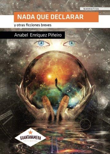 Nada que declarar: y otras ficciones breves (Spanish Edition)