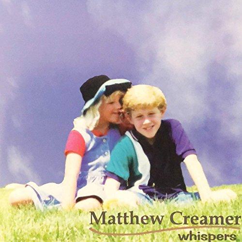 Matthew Creamer - Whispers 2018