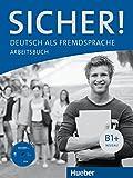 Sicher! B1+. Arbeitsbuch. Per le Scuole superiori. Con CD Audio. Con espansione online: 2