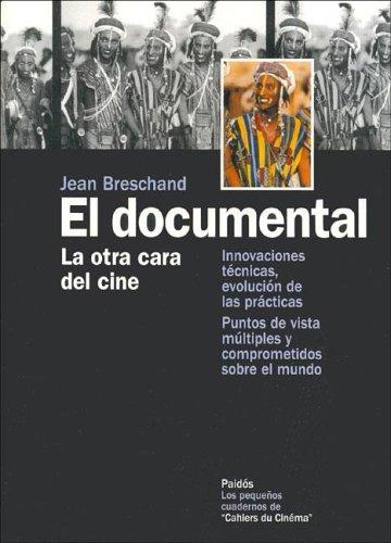 Descargar Libro El Documental: La Otra Cara Del Cine Jean Breschand