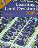 Learning Land Desktop 2005, Rosen, Gary, 1590704363