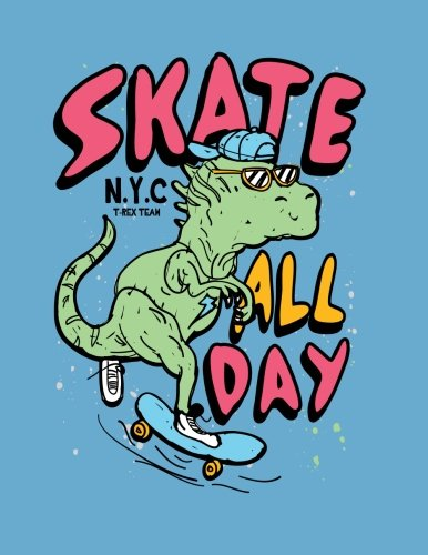 Skate all day: Nyc t rex team on blue  cover and Dot Graph Line Sketch pages, Extra large (8.5 x 11) inches, 110 pages, White paper, Sketch, Draw and Paint (Nyc t rex team on blue notebook) (Volume 2)
