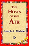 The Hosts of the Air, Joseph A. Altsheler, 1421818736