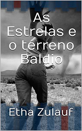 As Estrelas e o terreno Baldio (Portuguese Edition)