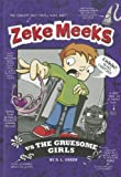 Zeke Meeks vs the Gruesome Girls, D. L. Green, 1404872213