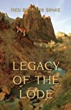 Legacy of the Lode, Ned Bernarr Spake, 1413703526