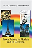 From France to Florida and in Between, Virginia Colmary Knudsen, 0595258840