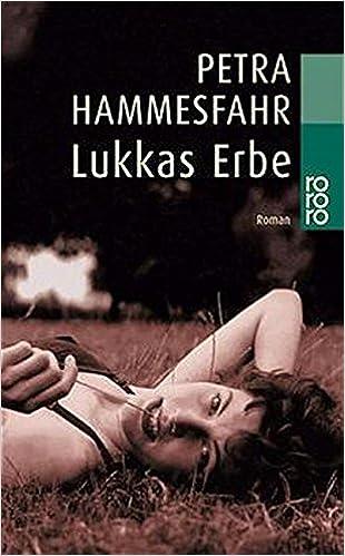 4a9bea228b2008 Lukkas Erbe  Amazon.de  Petra Hammesfahr  Bücher