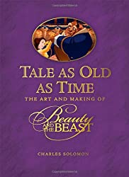 Tale as Old as Time: The Art and Making of Beauty and the Beast (Disney Editions Deluxe (Film))