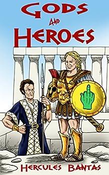 Gods and Heroes by [Bantas, Hercules]