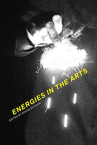 Energies in the Arts (The MIT Press)