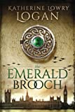 The Emerald Brooch: Time Travel Romance (The Celtic Brooch Series) (Volume 4)