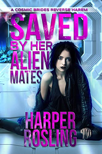 Alpha Star (Saved by Her Alien Mates: A Cosmic Brides Reverse Harem)