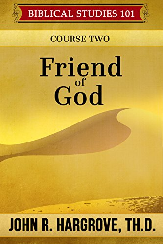 Friend of God: Course Two (Biblical Studies 101)