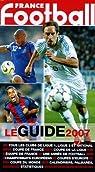 France Football : Le Guide 2007 par football
