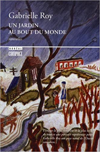 Un Jardin Au Bout Du Monde Amazon Ca Gabrielle Roy Books