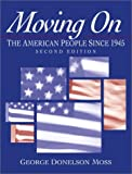 img - for Moving On: The American People Since 1945 (2nd Edition) book / textbook / text book