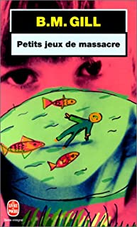 Petits jeux de massacre : roman, Gill, Barbara M.
