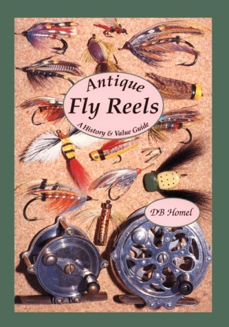 Antique Fly Reels: A History & Value Guide