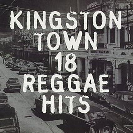 Kingston Town: 18 Reggae Hits