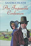 An Impossible Confession, Sandra Heath, 0709080875