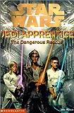 The Dangerous Rescue (Star Wars: Jedi Apprentice)