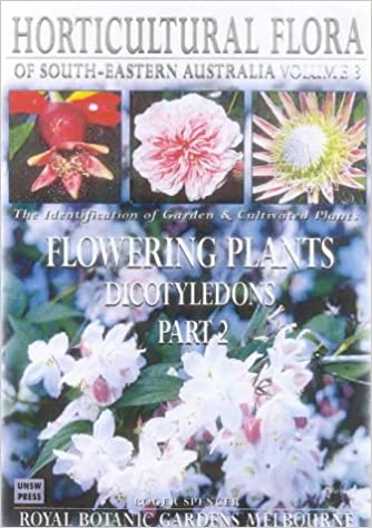 Horticultural Flora of South-Eastern Australia: Flowering Plants, Dicotyledons v. 3, Pt. 2