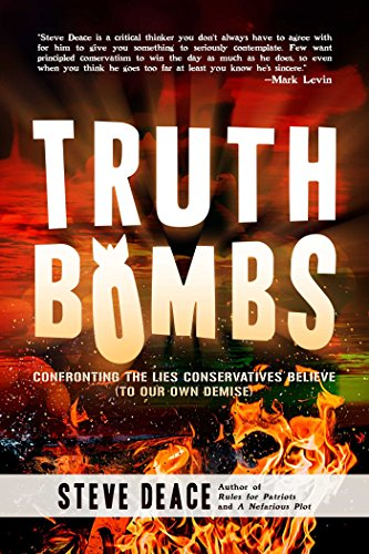 Truth Bombs: Confronting the Lies Conservatives Believe (To Our Own Demise) -