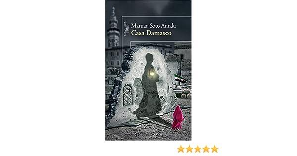Amazon.com: Casa Damasco (Spanish Edition) eBook: Maruan Soto Antaki: Kindle Store