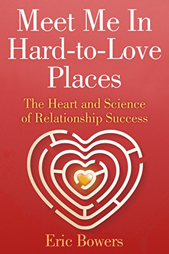 Meet Me In Hard-to-Love Places: The Heart and Science of ...