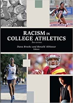 Racism in College Athletics by Dana Brooks (2013-01-01)