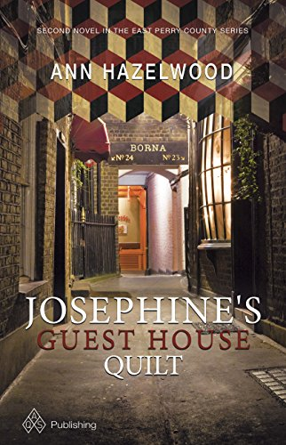 The Quilt House - Josephine's Guest House Quilt (East Perry County Series Book 2)