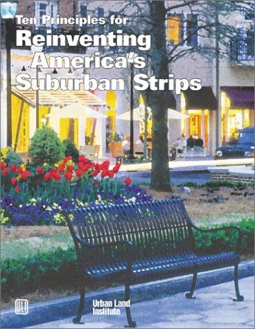 Ten Principles for Reinventing America's Suburban Strips