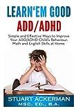 Learn'Em Good - ADD/ADHD, Stuart Ackerman, 1450598005