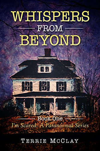 Download for free Whispers From Beyond: I'm Scared: A Paranormal Series