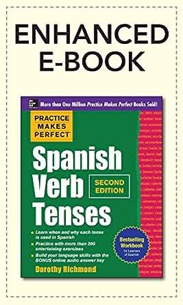 Practice Makes Perfect Spanish Verb Tenses 2/E (ENHANCED EBOOK ...