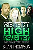 Reject High Revisited: Tales From Between the Bells